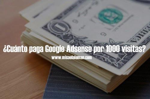 ¿Cuánto paga Google Adsense por 1000 visitas?
