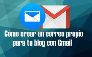 Turorial Cómo crear un correo propio para tu blog con Gmail