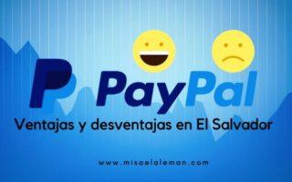 Ventajas y desventajas de usar PayPal en El Salvador