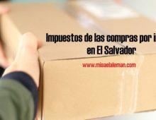 Impuestos de las compras por internet en El Salvador