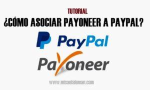 Tutorial: Cómo asociar Payoneer a PayPal