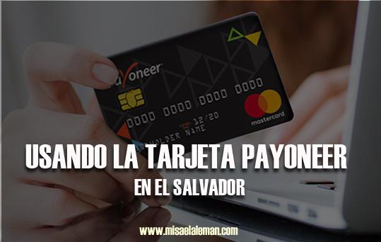 Usando la tarjeta Payoneer en El Salvador