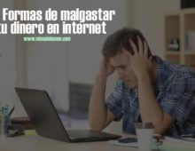 Malgastar tu dinero en internet