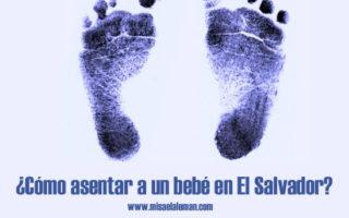 ¿Cómo asentar a un bebé en El Salvador?