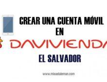 Crear una Cuenta Móvil en Davivienda El Salvador