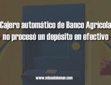 Cajero automático del Agrícola no procesó un depósito