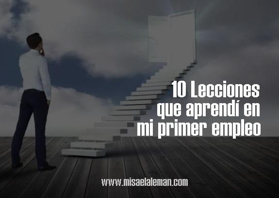 10 Lecciones que aprendí en mi primer empleo